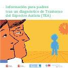 Información para padres tras un diagnóstico de Trastorno del Espectro Autista (TEA)