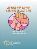 Un viaje por la vida a través del autismo: Guía de los padres para la investigación