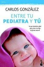 entre-tu-pediatra-y-tu-todo-lo-que-necesitas-saber-para-criar-a-tu-hijo